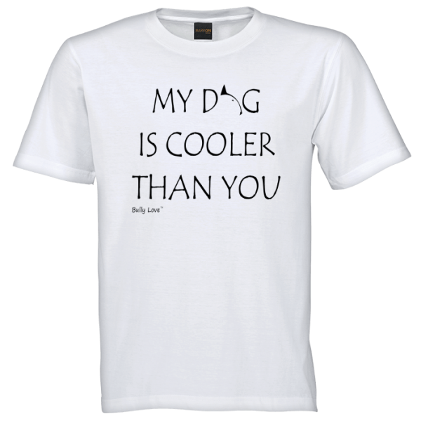 My dog is cooler than you bull terrier branded white t-shirt